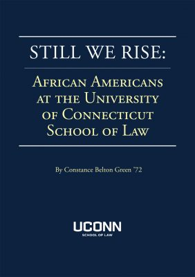 """Cover of """"Still We Rise: African Americans at the University of Connecticut School of Law (2019)"""""""